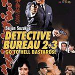 Detective bureau 2-3: Go to hell bastards! cine yakuza distinto