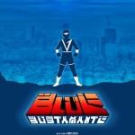 El lado humano de los sentai en Blue Bustamante